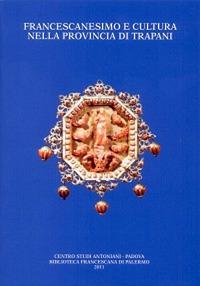 Francescanesimo e Cultura nella Provincia di Trapani.