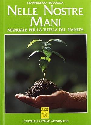 Nelle Nostre Mani. Manuale per la Tutela del Pianeta.: Bologna, G