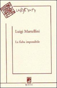 La fiaba impossibile.: Martellini, Luigi