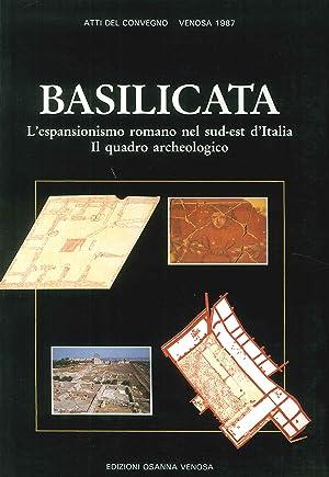 Basilicata. L'espansionismo romano nel sud-est d'Italia. Il quadro archeologico. Atti del...