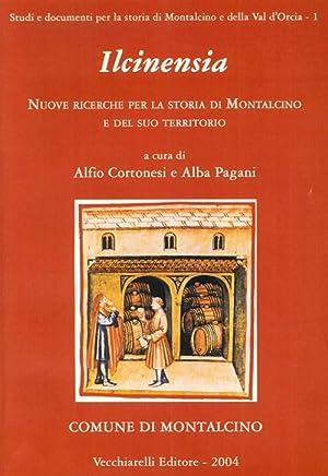 Ilcinensia. Nuove ricerche per la storia di Montalcino e del suo territorio.