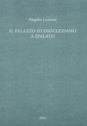 Il palazzo di Diocleziano a Spalato.: Lorenzi, Angelo