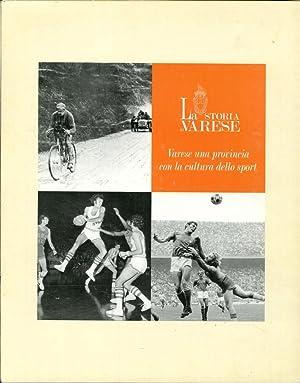 La Storia di Varese. Varese una Provincia con la Cultura dello Sport.: Ambrosetti, Nuccio Bergonzi,...