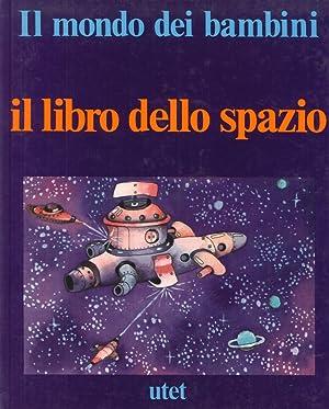 Il mondo dei bambini. Il libro dello spazio.