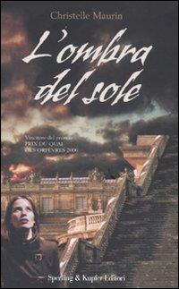 L'Ombra del Sole.: Maurin, Christelle