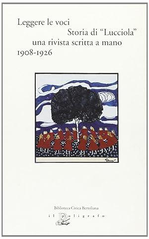 """Leggere le voci. Storia di """"Lucciola"""", una rivista scritta a mano 1908-1926. Catalogo ..."""