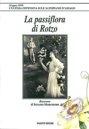 La passiflora di Rotzo.: Marchioro, Ignazio