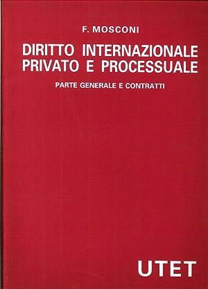 Diritto Internazionale, Privato e Processuale. Parte Generale e Contratti. Vol.1. (Ristampa).: ...