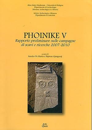 Phoinike V. Rapporto preliminare sulle campagne di scavi e ricerche 2007-2010.