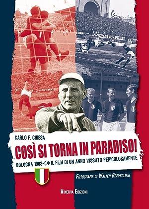 Così Si Torna in Paradiso. Bologna 1963-64. il Film di un Anno Vissuto Pericolosamente.: ...