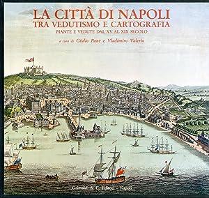 La Città di Napoli tra Vedutismo e Cartografia. Piante e Vedute a Stampa dal XV al XIX ...