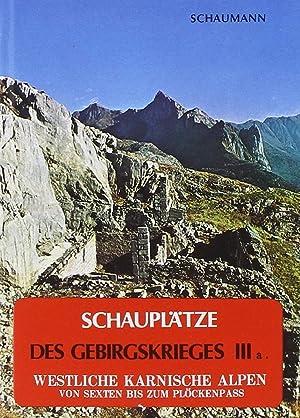 Schauplätze des Gebirgskrieges 1915-17. Vol. 3/1: Westliche Karnische Alpen.: Schaumann, ...