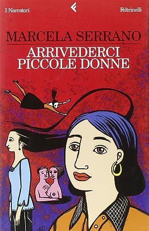 Arrivederci Piccole Donne.: Serrano, Marcela
