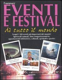 Eventi e festival di tutto il mondo.
