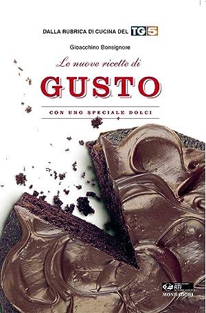 """Le Nuove Ricette di """"Gusto"""". Con uno Speciale Dolci.: Bonsignore, Gioacchino"""