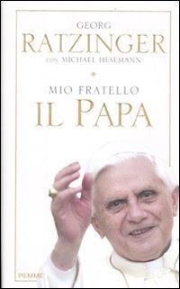 Mio Fratello il Papa.: Ratzinger, Georg Hesemann, Michael