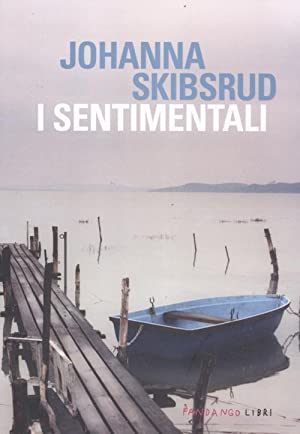I sentimentali.: Skibsrud, Johanna
