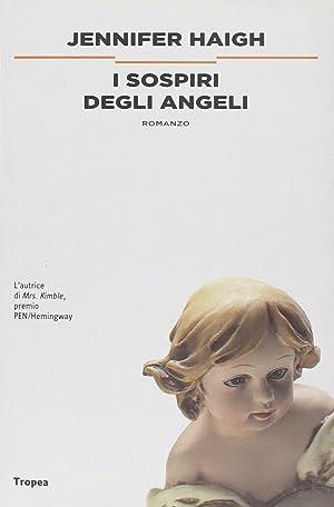 I sospiri degli angeli.: Haigh, Jennifer