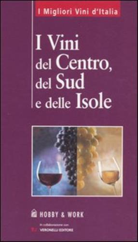 I vini del centro, del sud e delle isole.