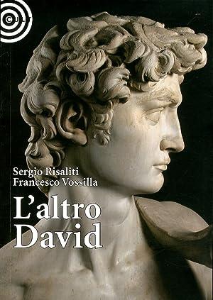 L'Altro David.: Risaliti, Sergio Vossilla, Francesco