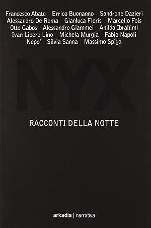Nyx. Racconti della notte.: Otto Gabos; Michela Murgia; Alessandro De Roma; Massimo Spiga; Marcello...