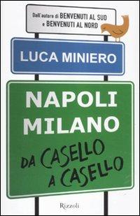 Napoli-Milano. Da Casello a Casello.: Miniero, Luca