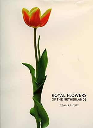 Royal Flowers of the Netherlands.: A-Tjak, Dennis