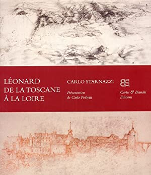 Léonard De la Toscane À la Loire. Ediz. Francese.: Starnazzi, Carlo