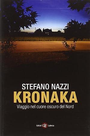 Kronaka. Viaggio nel cuore oscuro del Nord.: Nazzi, Stefano