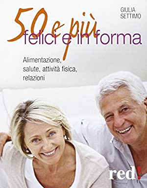 50 e più felici in forma.: Settimo, Giulia