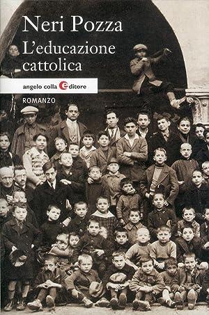 L'educazione cattolica.: Pozza, Neri