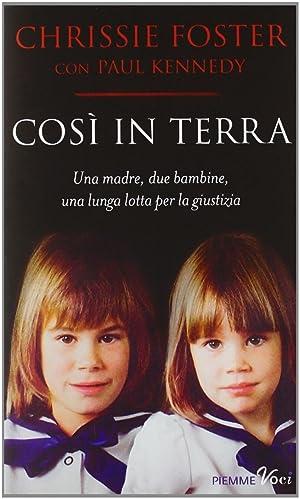 Così in Terra. Una Madre, Due Bambine, una Lunga Lotta per la Giustizia.: Foster, Chrissie ...