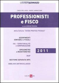 Professionisti e fisco 2011.: Delladio, Carlo Jannaccone, Mario