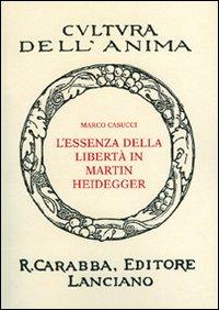 L'essenza della libertà in Martin Heidegger.: Casucci, Marco