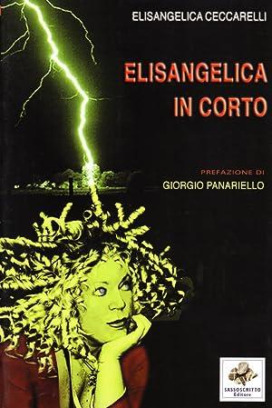Elisangelica in corto.: Ceccarelli, Elisangelica