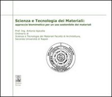 Scienza e tecnologia dei materiali: approccio biomimetico per un uso sostenibile dei materiali.: ...