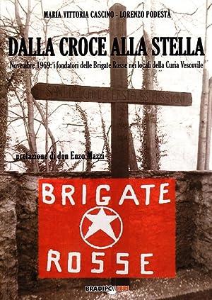 Dalla croce alla stella. Novembre 1969: i fondatori delle Brigate Rosse nei locali della curia ...