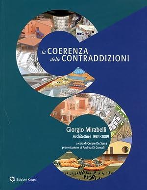 La coerenza delle contraddizioni. Giorgio Mirabelli. Architetture 1984-2009.: aa.vv.
