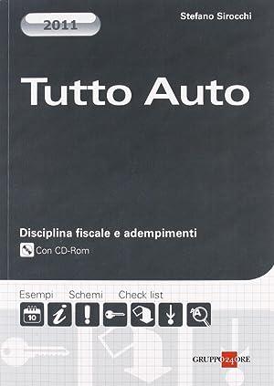 Tutto auto. Disciplina fiscale e adempimenti. Con CD-ROM.: Sirocchi, Stefano