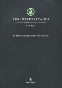Ars interpretandi. Vol. 16: Lo Stato contemporaneo e la sua crisi.