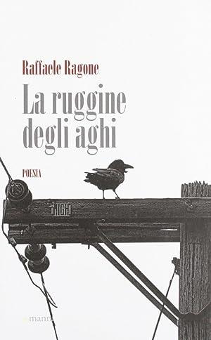 La ruggine degli aghi.: Ragone, Raffaele