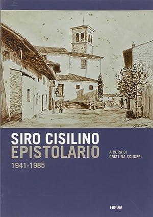 Epistolario 1941-1985.: Cisilino, Siro