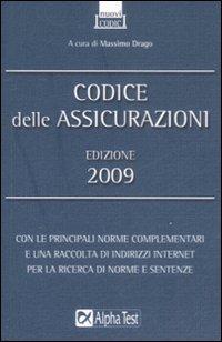 Codice delle assicurazioni 2009.