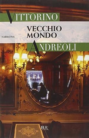 Vecchio mondo.: Andreoli, Vittorino