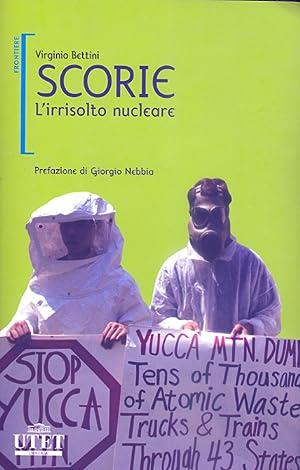 Scorie. L'irrisolto nucleare.: Bettini, Virginio