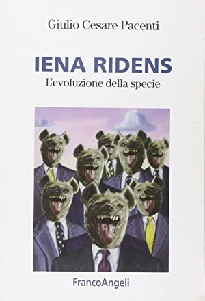 Iena ridens. L'evoluzione della specie.: Pacenti, Giulio C