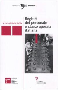 Registri del personale e classe operaia italiana.