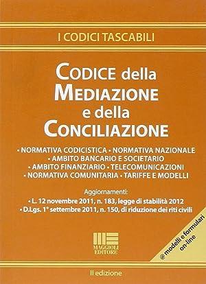 Il Codice delle Mediazione e delle Conciliazione. Con CD-ROM.: Mascia, Alberto Tripodi, Enzo M