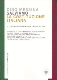Salviamo la Costituzione italiana. Il tema che dominerà la nuova stagione politica.: Messina...