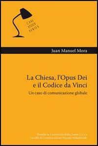 La chiesa, L'Opus Dei e il Codice da Vinci. Un caso di comunicazione globale.: Mora, Juan M